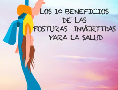 LOS 10 BENEFICIOS DE LAS POSTURAS INVERTIDAS